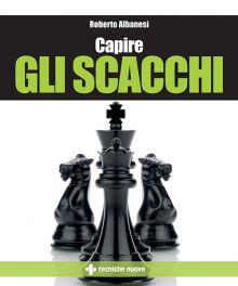 Tecniche Nuove - Capire gli scacchi