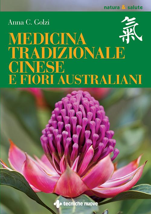 Tecniche Nuove - Medicina tradizionale cinese e fiori australiani