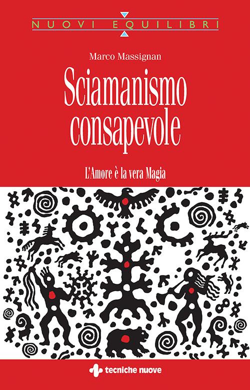 Tecniche Nuove - Sciamanismo consapevole