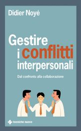Tecniche Nuove - Gestire i conflitti interpersonali