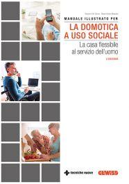 Tecniche Nuove - Manuale illustrato per la domotica a uso sociale