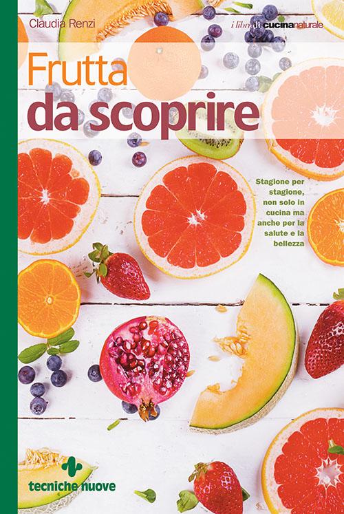 Tecniche Nuove - Frutta da scoprire