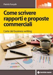 Tecniche Nuove - Come scrivere rapporti e proposte commerciali