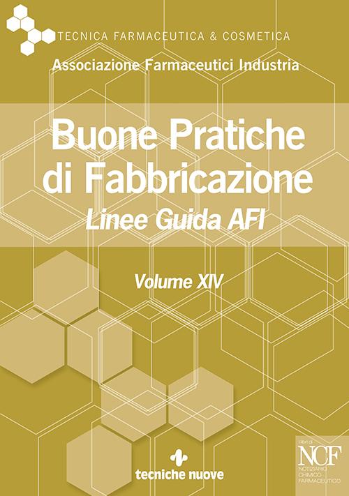 Tecniche Nuove - Buone Pratiche di Fabbricazione – Vol. XIV
