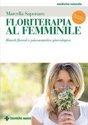 Tecniche Nuove - Floriterapia al femminile