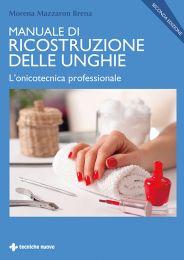 Tecniche Nuove - Manuale di ricostruzione delle unghie