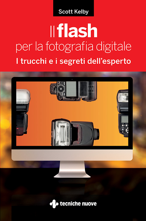 Tecniche Nuove - Il flash per la fotografia digitale