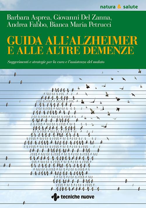 Tecniche Nuove - Guida all'Alzheimer e alle altre demenze