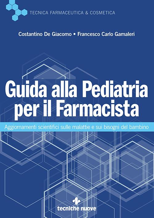 Tecniche Nuove - Guida alla Pediatria per il Farmacista