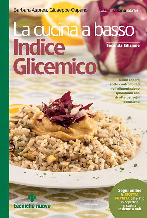 Tecniche Nuove - La cucina a basso Indice Glicemico