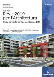 Tecniche Nuove - Autodesk® Revit 2019 per l'Architettura