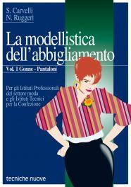 Tecniche Nuove - La modellistica dell'abbigliamento – Gonne – Pantaloni