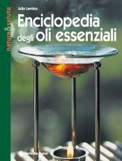 Tecniche Nuove - Enciclopedia degli oli essenziali