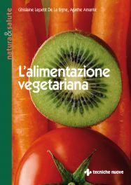 Tecniche Nuove - L'alimentazione vegetariana
