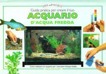 Tecniche Nuove - Guida pratica per creare il tuo acquario d'acqua fredda