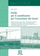 Tecniche Nuove - Guida per il coordinatore per l'esecuzione dei lavori