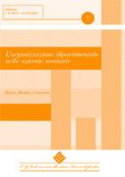 Tecniche Nuove - L'organizzazione dipartimentale nelle Aziende Sanitarie