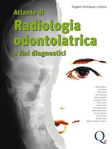 Tecniche Nuove - Atlante di Radiologia Odontoiatrica a fini diagnostici