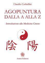 Tecniche Nuove - Agopuntura dalla A alla Z