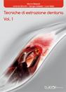 Tecniche Nuove - Tecniche di Estrazione Dentaria Vol. 1