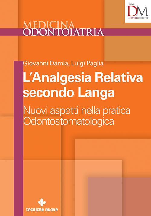 Tecniche Nuove - L'Analgesia Relativa secondo Langa