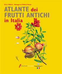 Tecniche Nuove - Atlante dei frutti antichi in Italia