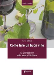 Tecniche Nuove - Come fare un buon vino