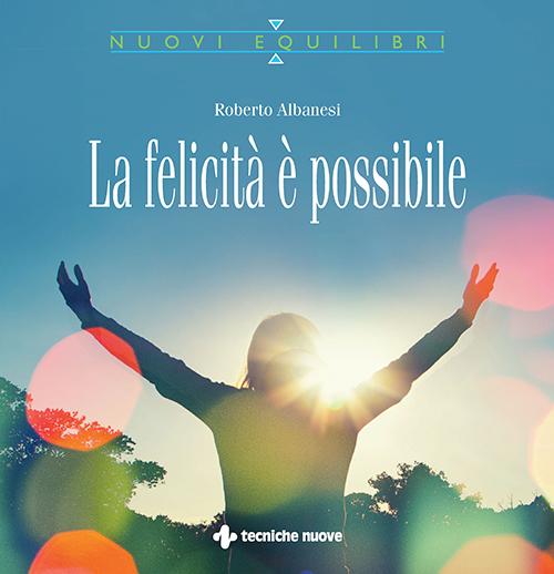 Tecniche Nuove - La felicità è possibile