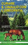 Tecniche Nuove - Curare il cavallo con l'omeopatia