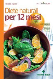 Tecniche Nuove - Diete naturali per 12 mesi