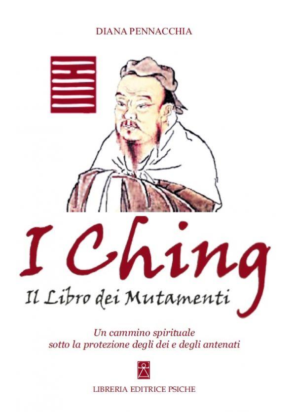 Tecniche Nuove - I CHING Il libro dei mutamenti