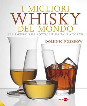 Tecniche Nuove - I migliori Whisky del mondo
