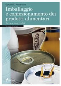 Tecniche Nuove - Imballaggio e confezionamento dei prodotti alimentari