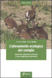 Tecniche Nuove - L'allevamento ecologico del coniglio