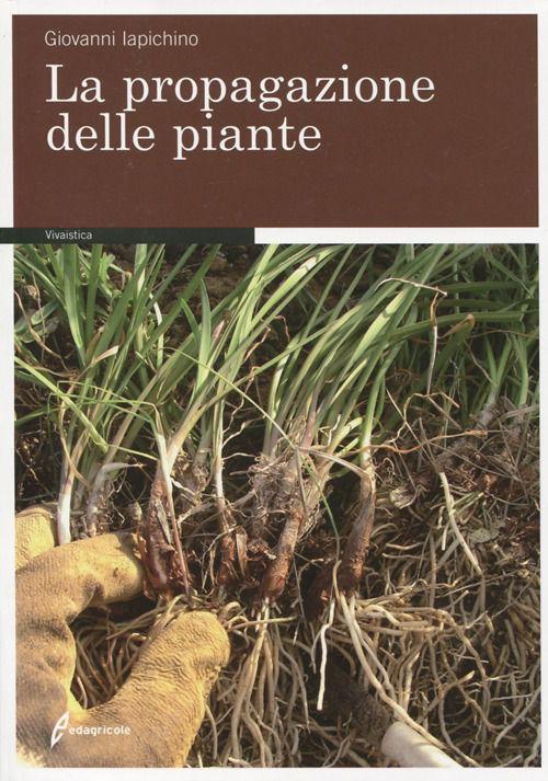 Tecniche Nuove - La propagazione delle piante