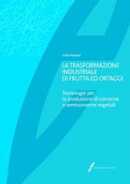 Tecniche Nuove - La trasformazione industriale di frutta e ortaggi