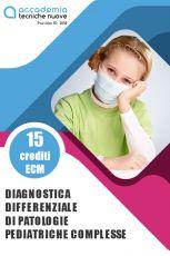 Diagnostica differenziale di patologie pediatriche complesse
