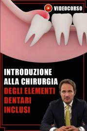 Introduzione alla chirurgia degli elementi dentari inclusi