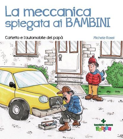 Copertina libro Tecniche Nuove La meccanica spiegata ai bambini