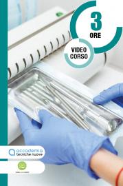 Protocolli operativi che precedono la sterilizzazione nello studio odontoiatrico